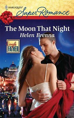 The Moon That Night (Harlequin Super Romance) By Helen Brenna