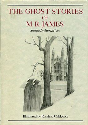The Ghost Stories of M.R. James By M.R. James,Michael Cox,Rosalind Caldecott