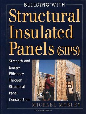 Building with Structural Insulated Panels (SIPS): Strength and  .9781561583515