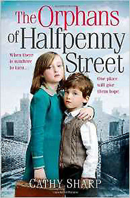 The Orphans of Halfpenny Street (Children's Home, Book 1), New, Sharp, Cathy Boo