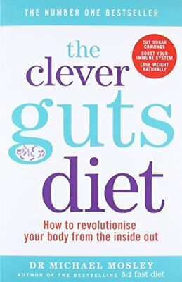 The Clever Guts Diet: How to revolutionise  by Michael Mosley New Paperback Book