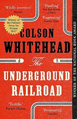 The Underground Railroad: Winner of the P by Colson Whitehead New Paperback Book