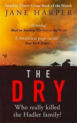 The Dry: The Sunday Times Crime Book of the Ye by Jane Harper New Paperback Book