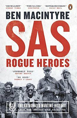 SAS: Rogue Heroes – the Authorized Wartime H by Ben MacIntyre New Paperback Book