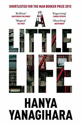 A Little Life: Shortlisted for the Man Bo by Hanya Yanagihara New Paperback Book