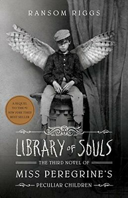 Library of Souls: The Third Novel of Miss Peregrine's Home for Peculiar...