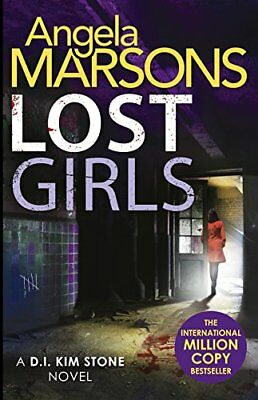 Lost Girls: A fast paced, gripping thriller by Angela Marsons New Paperback Book