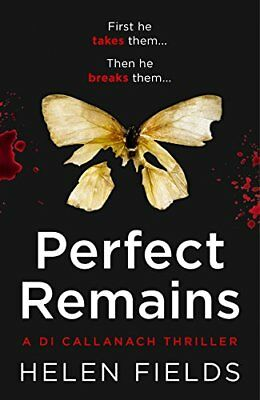 Perfect Remains: A gripping thriller that wil by Helen Fields New Paperback Book