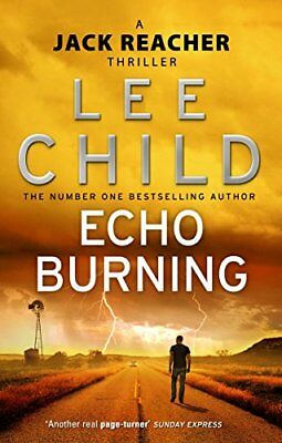 Echo Burning: (Jack Reacher 5) by Lee Child New Paperback Book