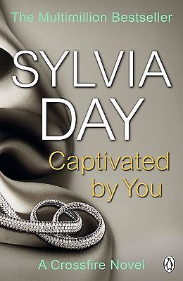 Captivated by You: A Crossfire Novel by Sylvia Day (Paperback, 2014)
