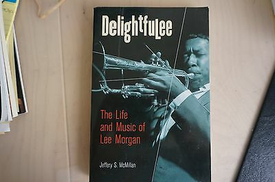 Delightfulee The Life and Music of Lee Morgan Jeffery s McMillan