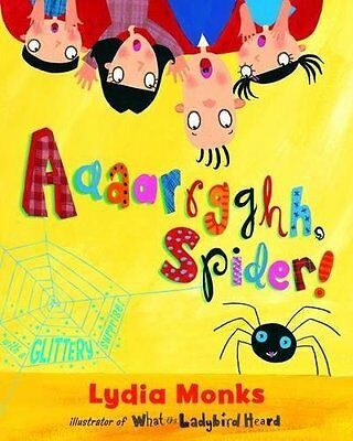 Aaaarrgghh, Spider! by Lydia Monks (Paperback, 2004)