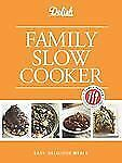 Hardcover - Delish Family Slow Cooker, Easy Delicious - Free Shipping