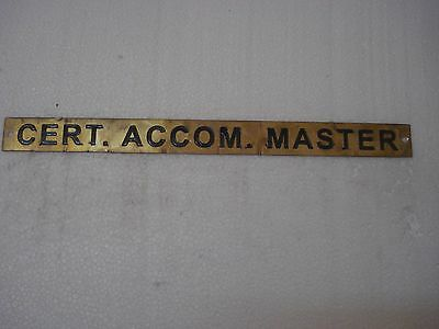 CERT. ACCOM. MASTER – Marine BRASS Door Sign -  11.75 x 1 Inches (47)