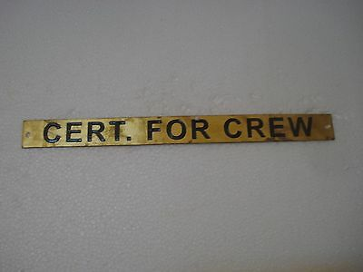 CERT. FOR CREW – Marine BRASS Door Sign -  Boat/Nautical - 11 x 1 Inches (79)