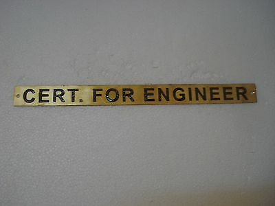 CERT. FOR ENGINEER   – Marine BRASS Door Sign -  Nautical - 12 x 1 Inches (80)
