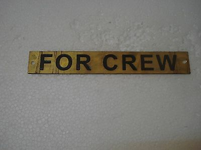 FOR  CREW  – Marine BRASS Door Sign -  Boat/Nautical -  7.75 x 1 Inches (197)