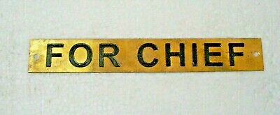 FOR CHIEF  – Marine BRASS Door Sign -  Boat/Nautical -	7 x 1 Inches (208)