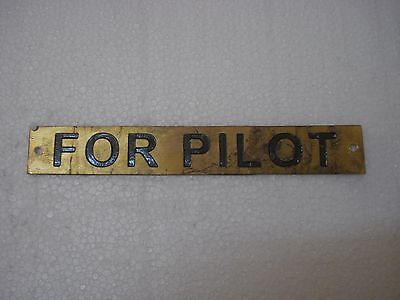FOR PILOT   – Marine BRASS Door Sign -  Boat/Nautical - 7 x 1 Inches (214)