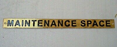 MAINTENANCE SPACE  – Marine BRASS Door Sign - Nautical - 12 x 1 Inches (235)