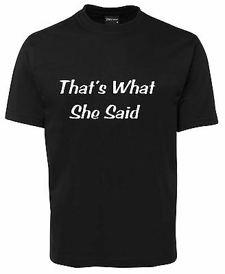 That's What She Said  Funny New Unisex T-Shirt