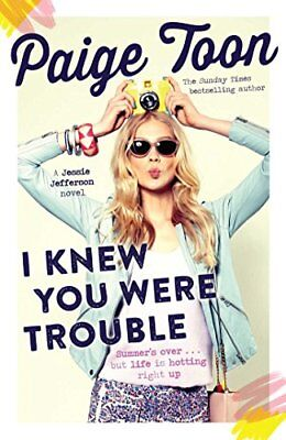 I Knew You Were Trouble (Jessie Jefferson Novel by Paige Toon New Paperback Book