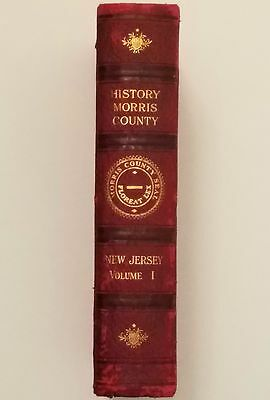 History of Morris County, NJ. 1914. VOL 1.
