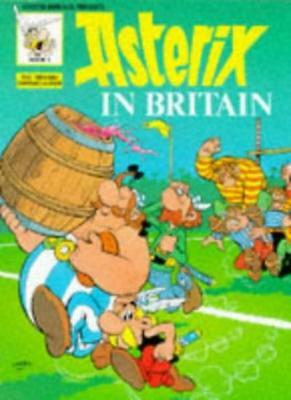 Asterix in Britain (Classic Asterix paperbacks) By Goscinny,Uderzo, A. Bell, D.