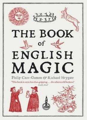 The Book of English Magic by Phillip Carr-Gomm & Richard Heygate By Phillip Car