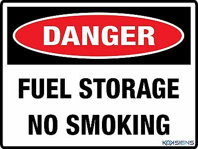 Danger Fuel Storage No Smoking Sign  ---  Various Sign & Sticker Options