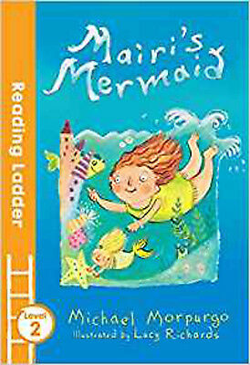 Mairi's Mermaid (Reading Ladder Level 2), New, Morpurgo, Michael, Richards, Lucy