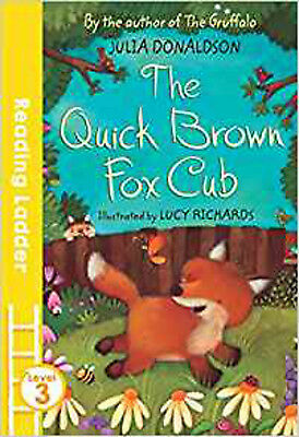 The Quick Brown Fox Cub (Reading Ladder Level 3), New, Donaldson, Julia, Richard