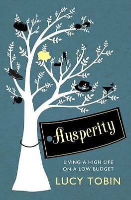 Ausperity living the life you want for less Lucy Tobin Paperback Save Make Money