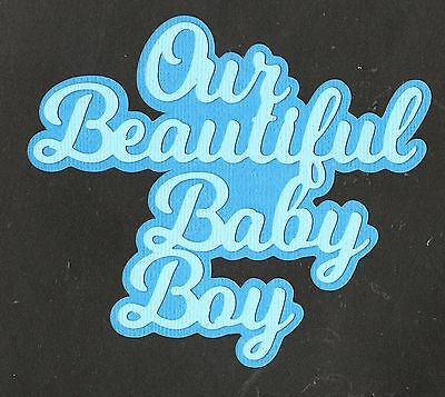 Scrapbooking Words - Our Beautiful Baby Boy-2 layer-blues
