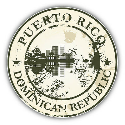Puerto Rico Dominican Republic Grunge Rubber  Travel Car  Sticker Decal 5''x 5""