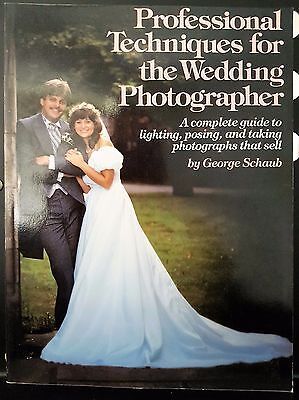 Professional Techniques For The Wedding Photographer Camera Book George Schaub