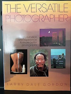 The Versatile Photographer Camera Book Larry Dale Gordon Amphoto