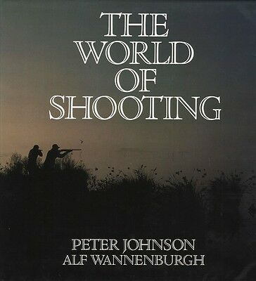 The World Of Shooting, Signed Limited Edition Peter Johnson And Alf Wannenburgh