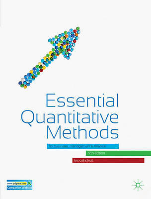 Essential Quantitative Methods: for Business, Management and Finance by Les...