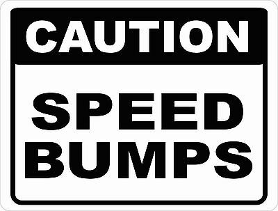 Caution Speed Bumps Sign.Size Option. Speed Bump Slow Down Drive Slowly Speeding