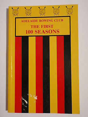 Signed Book - Adelaide Rowing Club The First 100 Seasons 1982 Richardson R.w