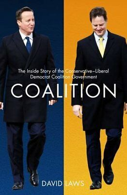 Coalition: The Inside Story of the Conservative-Liberal Democrat Coalition Gove