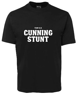 That Is A Cunning Stunt   Funny New Unisex T-Shirt