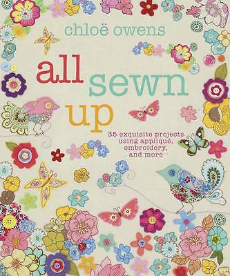 Chloe Owens All Sewn Up - 35 exquisite projects using applique embroidery & more