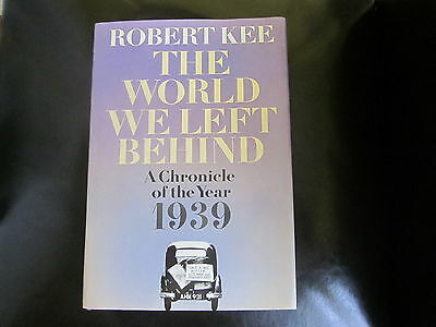 The World We Left Behind: Chronicle of the Year 1939 by Robert Kee 1st HB VGC