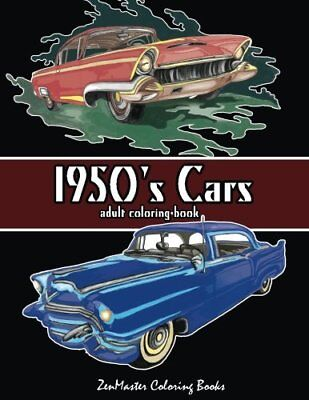 1950's Cars Adult Coloring Book: Cars Coloring Book For Men Adult Coloring Books