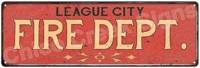 LEAGUE CITY FIRE DEPT. Vintage Look Metal Sign Chic Decor Retro 6184030