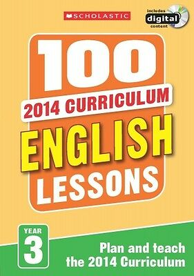 100 English Lessons Year 3 - 2014 National Curriculum Plan and Teach Study Guide