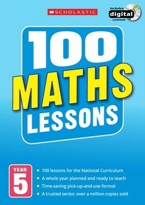 100 Maths Lessons Year 5 - 2014 National Curriculum Plan and Teach Study Guide