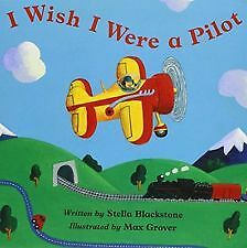 I Wish I Were a Pilot by Stella Blackstone (Paperback, 2007) - VGC